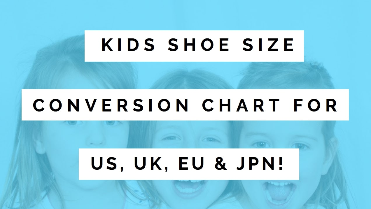 Kids Shoe Size Conversion Chart For Us Eu Uk An Ages